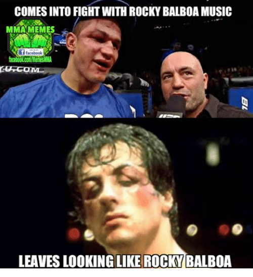 Mma Meme: COMES INTO FIGHT WITH ROCKY BALBOA MUSIC  MMA MEMES  if facebook  LEAVES LIKE ROCKY  BALBOA