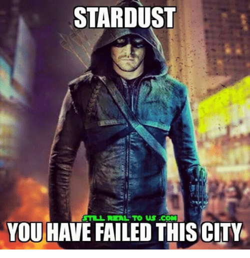You Have Failed This City: STARDUST  STIL RLAL TO US .COM  YOU HAVE FAILED THIS CITY