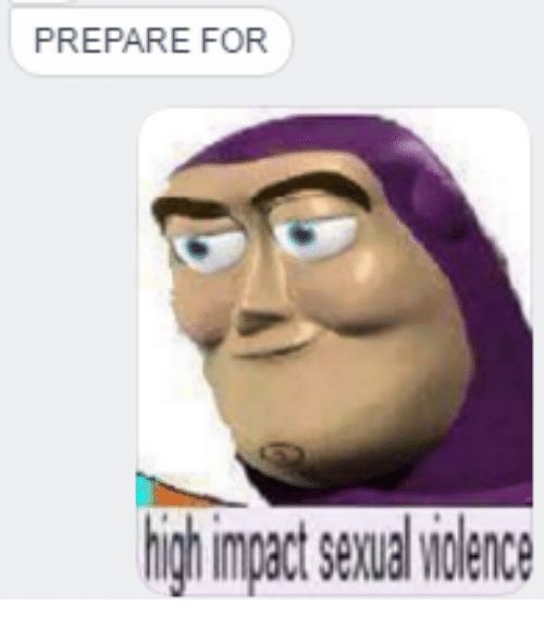 Dank Memes, High Impact Sexual Violence, and Preparing: PREPARE FOR  high impact sexual violence