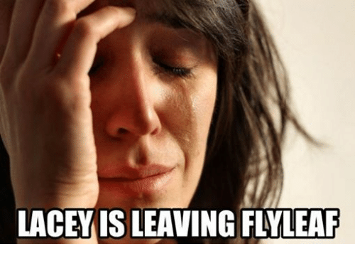Christian Memes: LACEY IS LEAVING FLYLEAF