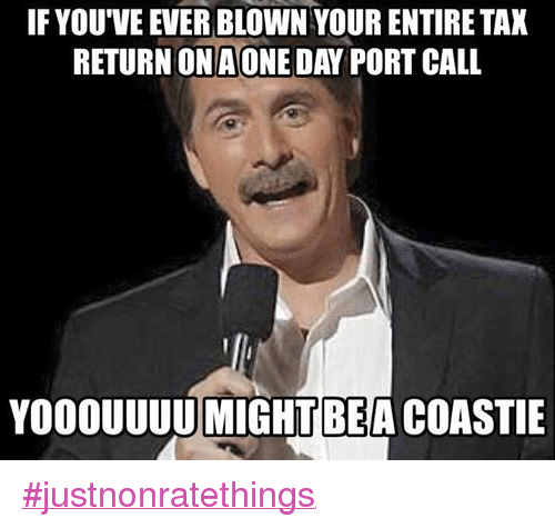 Coast Guard: IF YOU'VE EVER BLOWN YOUR ENTIRE TAX  RETURN ON A ONE DAY PORT CALL  YOOOUUUU MIGHT BE A COASTIE ‪#‎justnonratethings‬