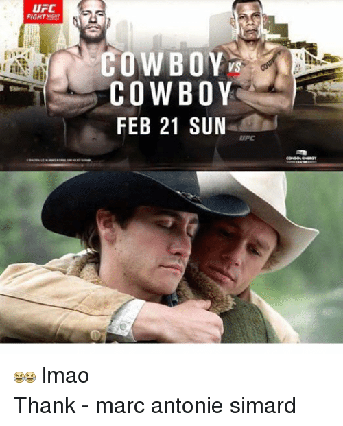 Life, Lmao, and Ufc: UFC  FIGHT  COWBOY  COWBOY  FEB 21 SUN  LIFE  CONSOLENERGT  lmao  Thank - marc antonie simard