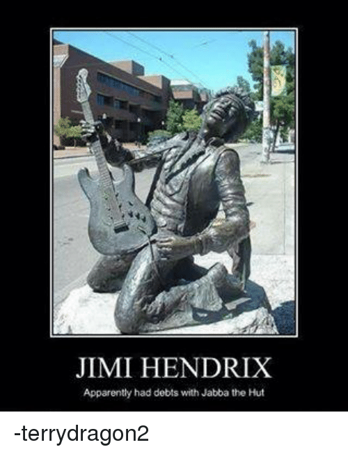 Star Wars: JIMI HENDRIX  Apparently had debts with Jabba the Hut -terrydragon2