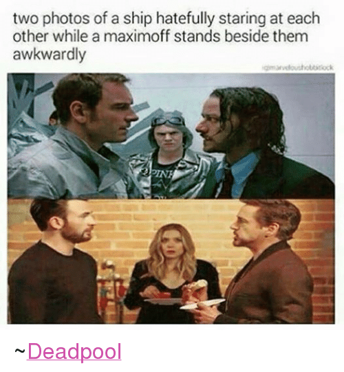 Avengers: two photos of a ship hatefully staring at each  other while a maximoff stands beside them  awkwardly  igmarveloushoutillock ~Deadpool