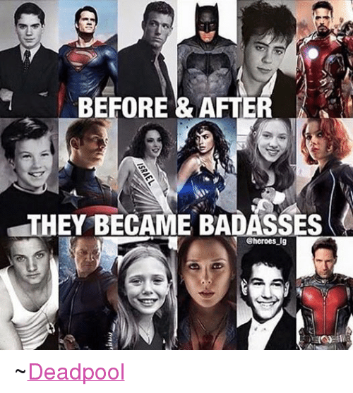 Avengers: BEFORE & AFTER  THEY BECAME BADASSES  @ heroes-Ig  a:  re re r! ~Deadpool