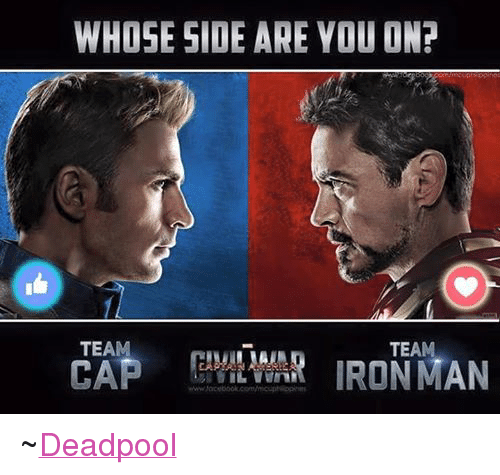 Avengers: WHOSE SIDE ARE YOU ON?  ppines  TEAM  TEAM  IRON MAN  www.facebook.com/mcuphipplhes ~Deadpool