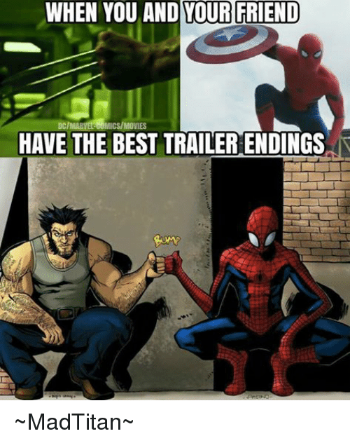 Avengers: WHEN YOU AND YOUR FRIEND  HAVE THE BEST TRAILERENDINGS ~MadTitan~
