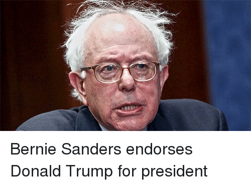 Bernie Sanders, Donald Trump, and Presidents: Bernie Sanders endorses Donald Trump for president