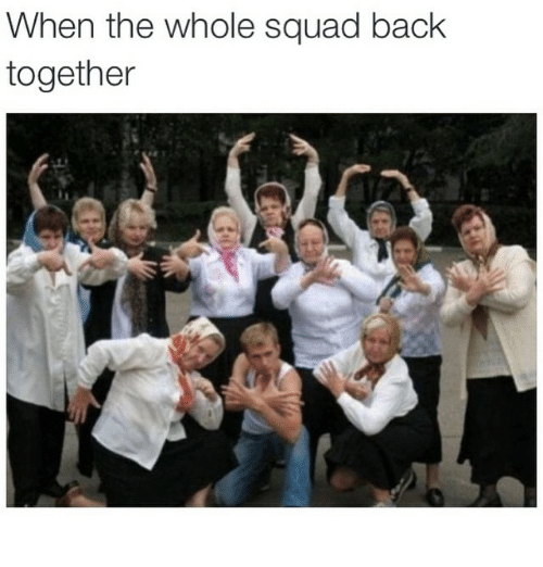 When The Whole Squad
