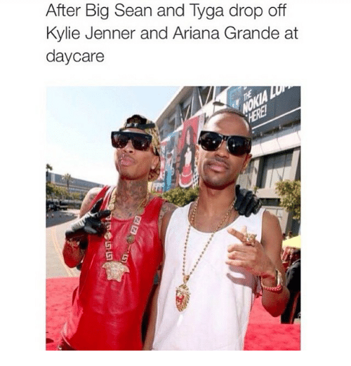 Kylie Jenner: After Big Sean and Tyga drop off  Kylie Jenner and Ariana Grande at  daycare