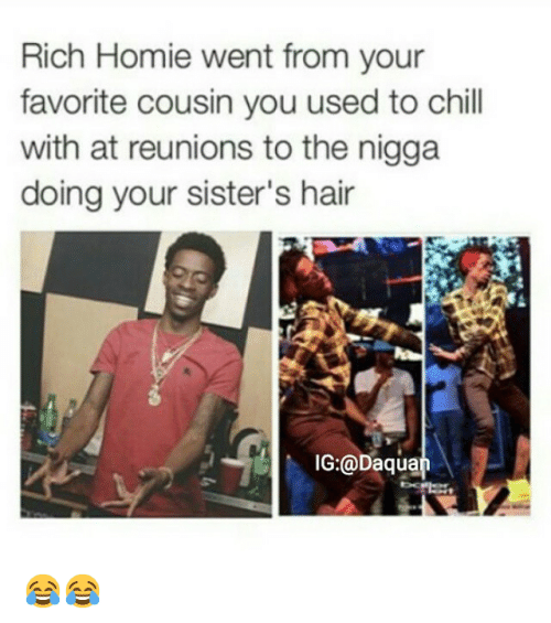 Instagram 1d434e rich homie went from your favorite cousin you used to chill with,When You See Your Favorite Cousin Meme