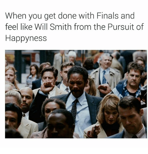 When You Get Done With Finals and Feel Like Will Smith ...