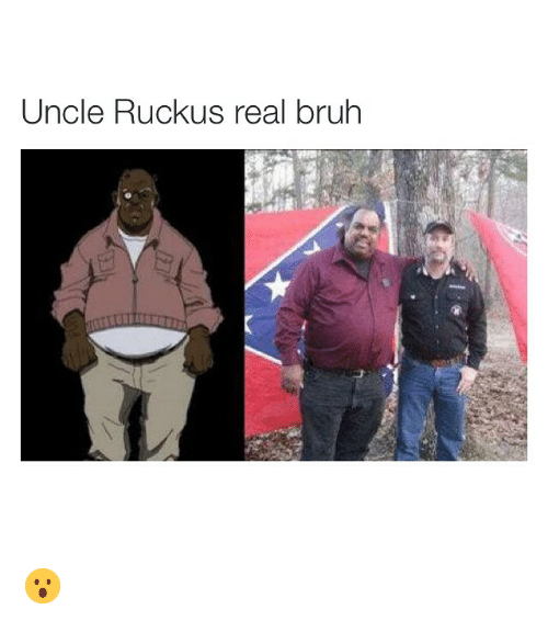 Bruh, Funny, and Memes: Uncle Ruckus real bruh 😮