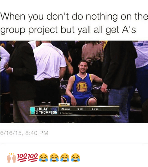 """Basketball, Golden State Warriors, and Klay Thompson: """"When you don't do nothing on the group project but yall all get A's 🙌💯💯😂😂😂😂"""