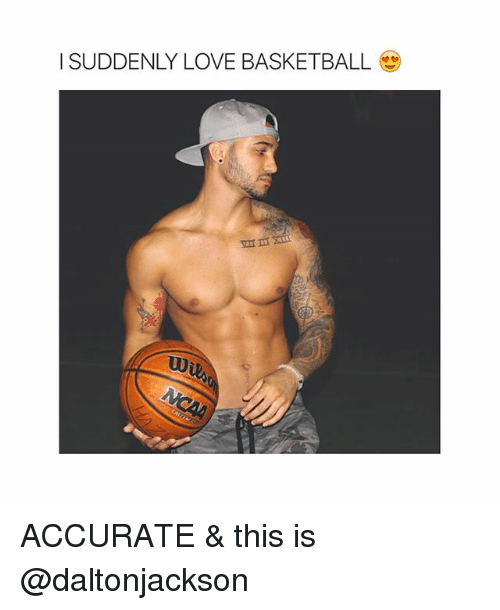 Basketball, Love, and Love & Basketball: ISUDDENLY LOVE BASKETBALL ACCURATE & this is @daltonjackson
