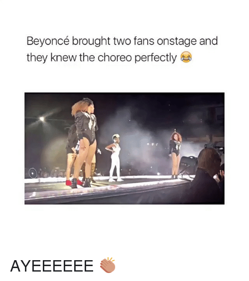Beyonce: Beyoncé brought two fans onstage and  they knew the choreo perfectly AYEEEEEE 👏🏽