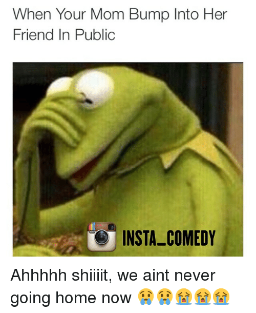 Shiiiit: When Your Mom Bump Into Her  Friend In Public  INSTA COMEDY Ahhhhh shiiiit, we aint never going home now 😢😢😭😭😭