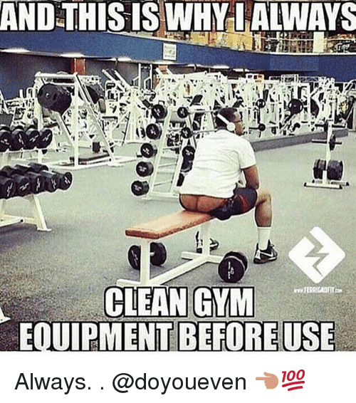 And THIS IS WHY ILALWAYS CLEAN GYM EQUIPMENT BEFOREUSE