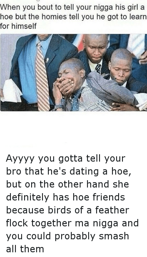 When your homie dating a girl you like
