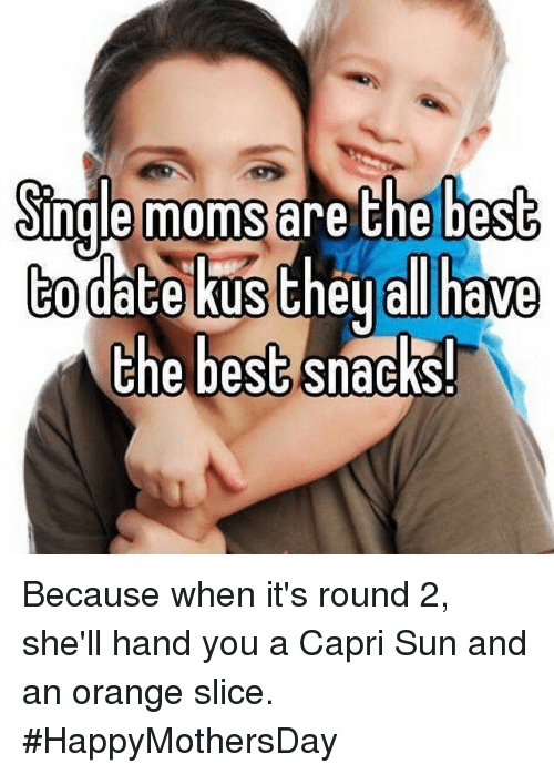 mom dating meme Thechive brings you the funniest pics on the web each and everyday adorable mom shows that being a parent ain't all dating versus marriage is.