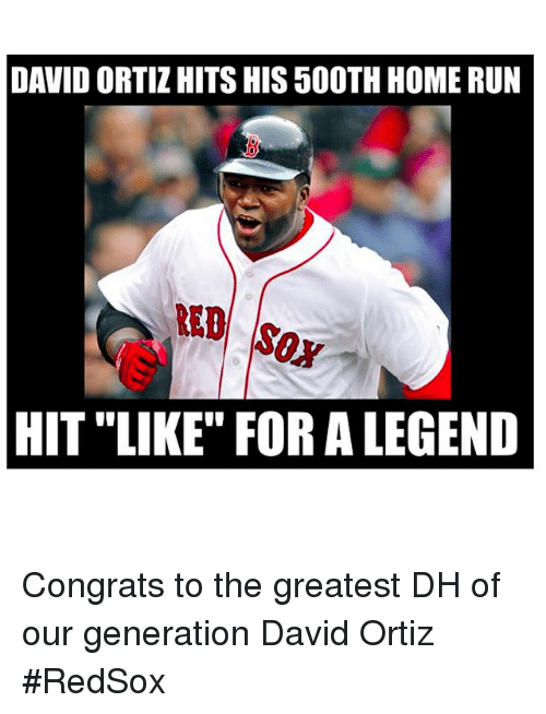David Ortiz: DAVIDORTIZHITS HIS 50OTH HOME RUN  HIT LIKE FOR A LEGEND Congrats to the greatest DH of our generation-David Ortiz RedSox
