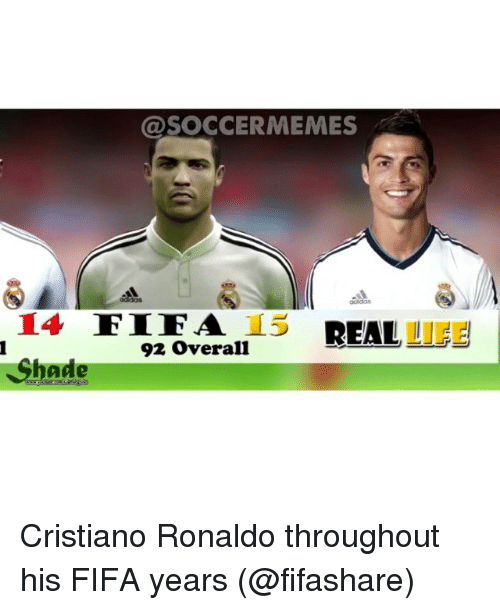 Cristiano Ronaldo, Fifa, and Soccer: SOCCERMEMES  14  FIE A  15  REAL  92 overall  ade Cristiano Ronaldo throughout his FIFA years (@fifashare)
