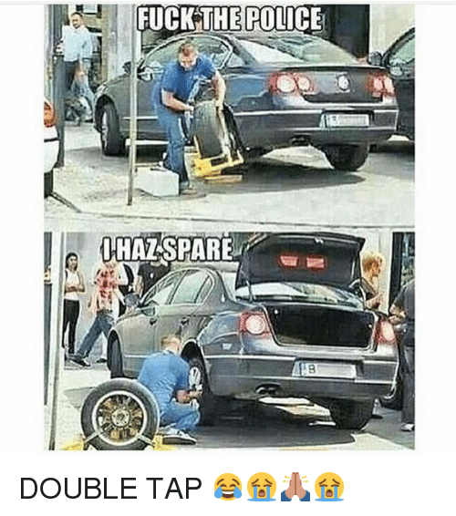 Fuck the Police, Fucking, and Funny: FUCK THE POLICE  IHAT SPARE DOUBLE TAP 😂😭🙏🏾😭