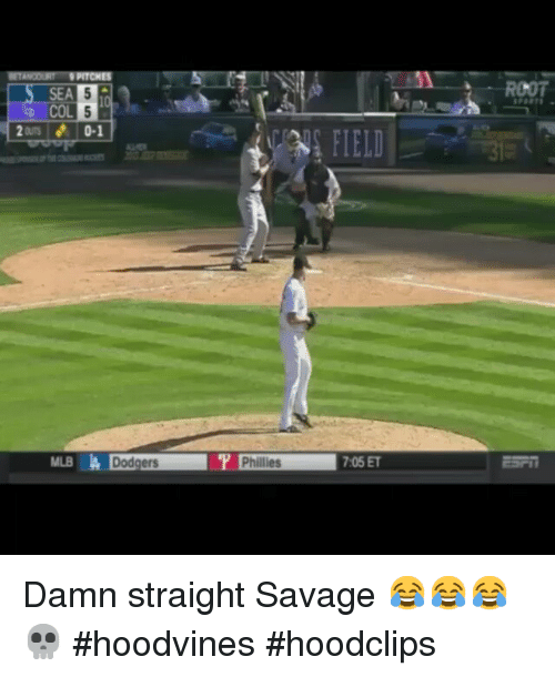 Funny: PITCHES  ours 0-1  Phillies  705 ET Damn straight Savage 😂😂😂💀-hoodvines hoodclips