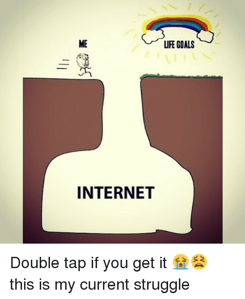 Funny Memes About Life Struggles : Life goals internet double tap if you get it 😭😫 this is my