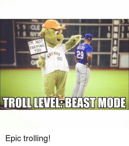 Mlb, Troll, and Trolling: NOT  TOUCHING  STROs  TROLL LEVEL BEAST MODE Epic trolling!