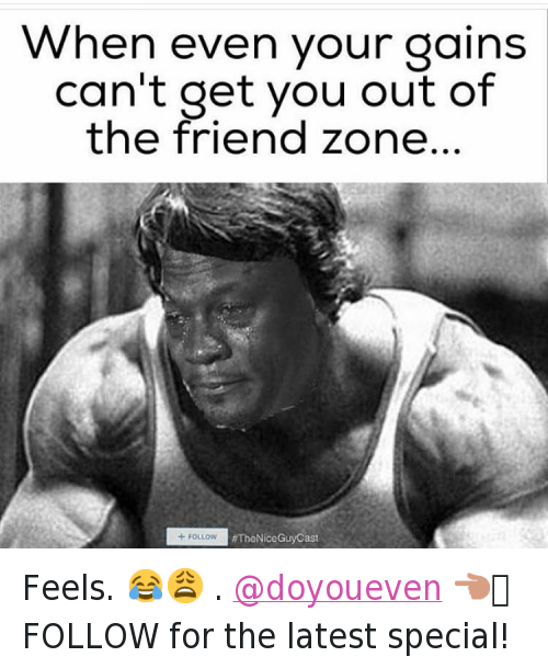 Friendzone, Michael Jordan Crying, and Tfw: When even your gains con't get you out of Feels. 😂😩-.-@doyoueven 👈🏼 FOLLOW for the latest special!