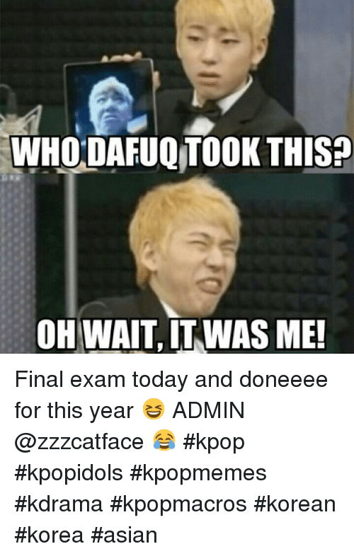 25+ Best Memes About Finals and Korean | Finals and Korean ...