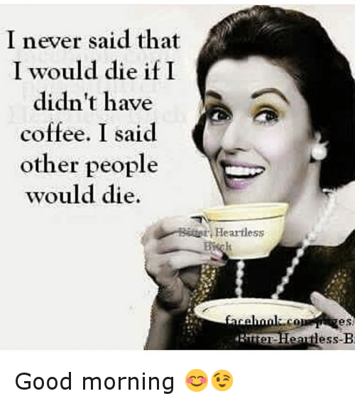 Good Morning All Meme : Good morning coffee meme related keywords