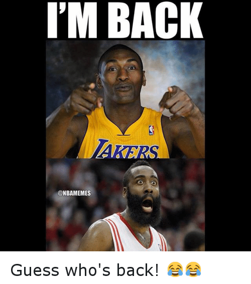 Basketball, Sports, and Guess: I'M BACK  @NBAMEMES Guess who's back! 😂😂
