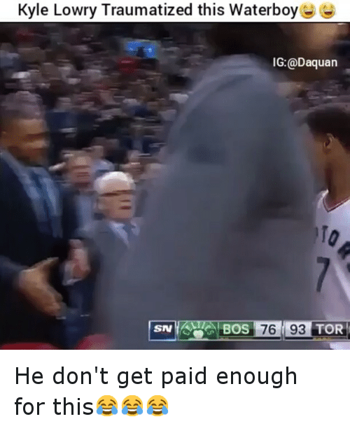 Daquan, Funny, and Kyle Lowry: Kyle Lowry Traumatized this Waterboy  IG: @Daquan  TOR He don't get paid enough for this😂😂😂
