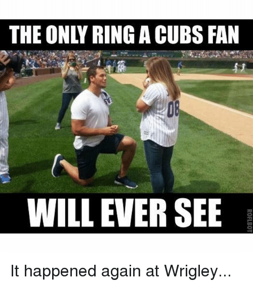 It Happened Again: THE ONLY RING ACUBS FAN  WILL EVER SEE It happened again at Wrigley...