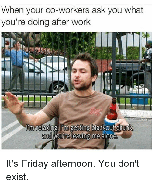 Friday Work Meme Funny : Best memes about friday afternoon