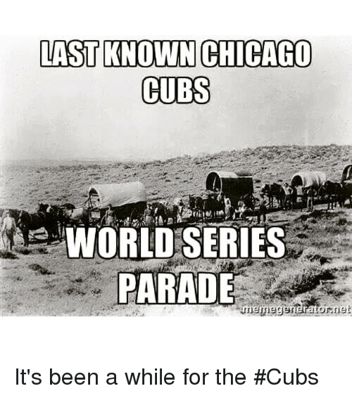 Chicago Cubs: LAST KNOWN CHICAGO  CUBS  WORLD SERIES  atornet It's been a while for the Cubs