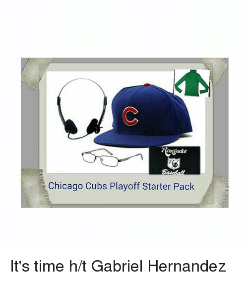 Chicago Cubs: Chicago Cubs Playoff Starter Pack It's time -h-t Gabriel Hernandez