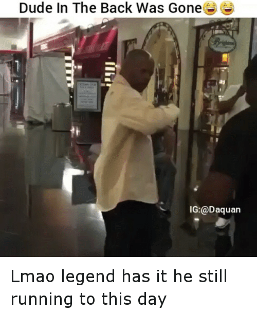 Dude, Fail, and Funny: Dude In The Back Was Gone Lmao legend has it he still running to this day