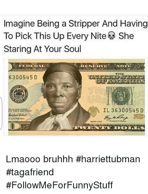 Funny, Strippers, and Ups: Imagine Being a Stripper And Having  To Pick This Up Every Nite She  Staring At Your Soul  NOTE  TILES  6300545 D  IL 36300545 D Lmaooo bruhhh harriettubman-tagafriend -FollowMeForFunnyStuff
