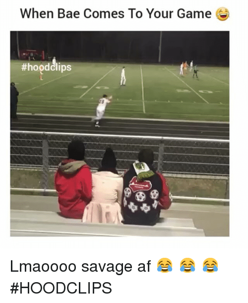 Af, Bae, and Funny: When Bae Comes To Your Game  thhoeddips Lmaoooo savage af 😂 😂 😂 -HOODCLIPS