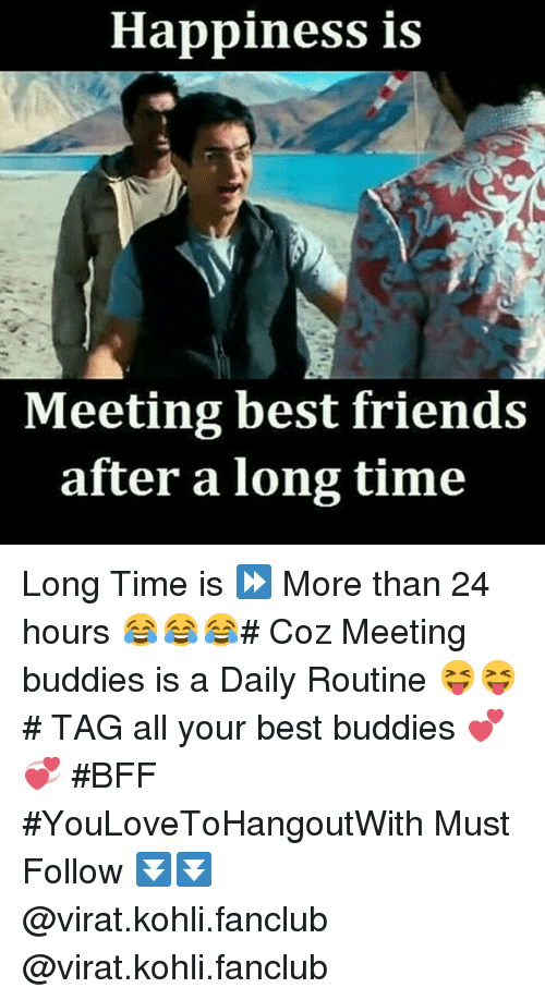 After Long Time Meet Friends Quotes 40 Unique Quotes On Meeting