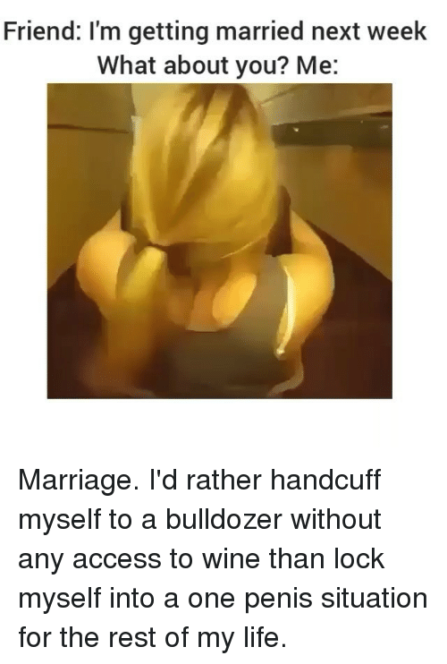 Instagram Marriage Id rather handcuff myself to 9689a1 🔥 25 best memes about marriage, wine, and girl memes marriage