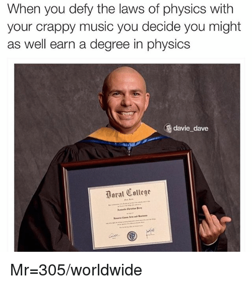 When You Defy the Laws of Physics With Your Crappy Music ...