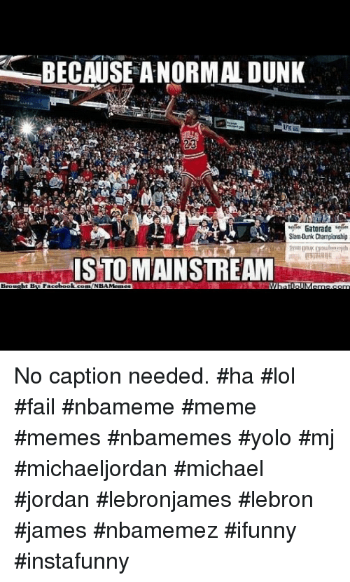Funny Meme No Caption : Funny dunk and meme memes of on sizzle