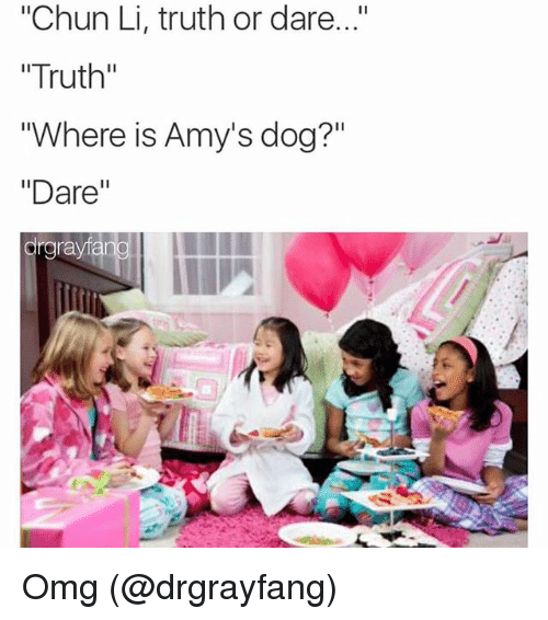 "Chun-Li, Dogs, and Funny: ""Chun Li, truth or dare..."" ""Truth"" ""Where is Amy's dog?"" ""Dare"" Omg (@drgrayfang)"