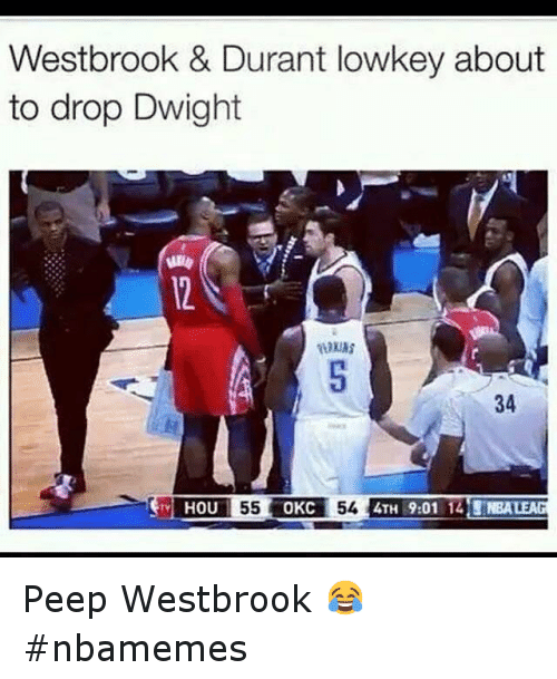 Basketball, Dwight Howard, and Kevin Durant: Westbrook & Durant lowkey about to drop Dwight Peep Westbrook 😂 nbamemes