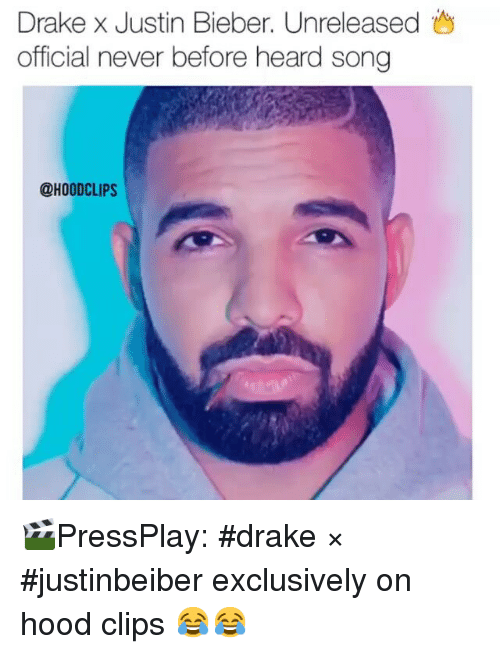 Drake: Drakex Justin Bieber, Unreleased  official never before heard song  @HOOD CLIPS 🎬PressPlay: drake × justinbeiber exclusively on hood clips 😂😂