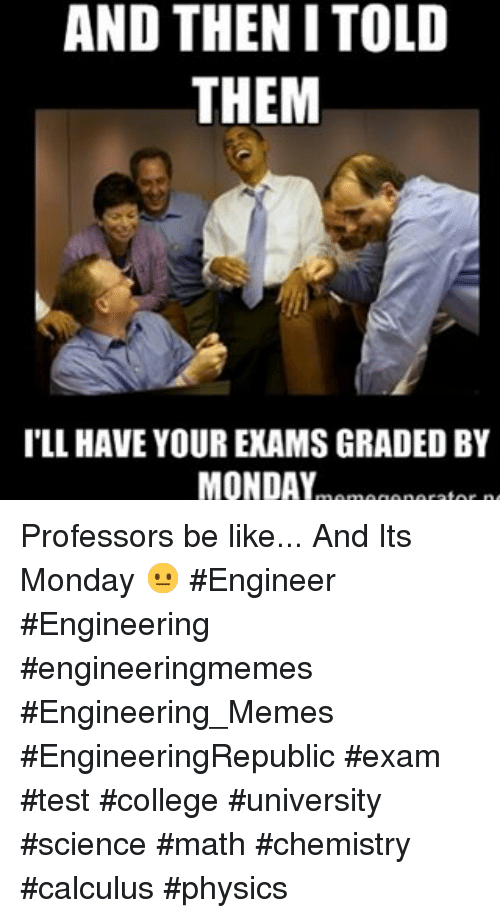 25 best memes about engineering meme memes and mondays